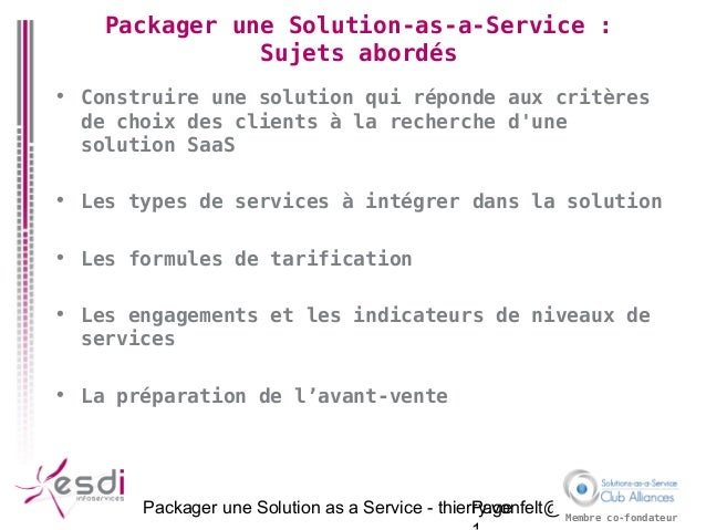 Packager une Solution as a Service - thierry.vonfelt@esdi.frPage Membre co-fondateur Packager une Solution-as-a-Service : ...