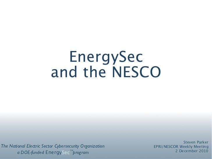 EnergySec                          and the NESCO                                                                        St...