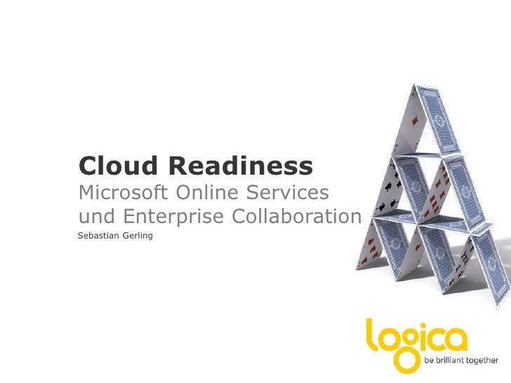 CloudReadinessMicrosoft Online Servicesund Enterprise Collaboration<br />Sebastian Gerling<br />