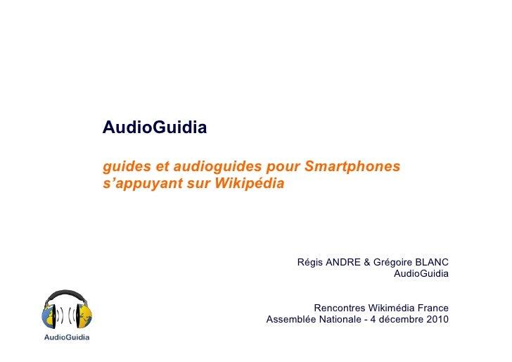 AudioGuidiaguides et audioguides pour Smartphoness'appuyant sur Wikipédia                          Régis ANDRE & Grégoire ...