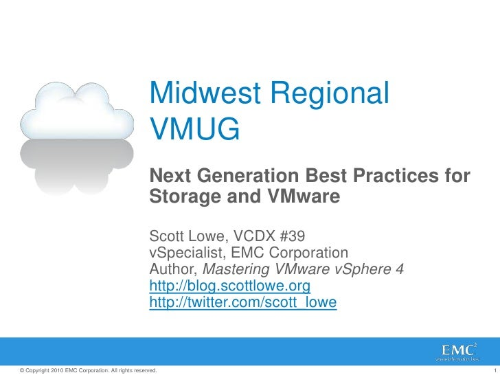 Midwest Regional VMUG<br />Next Generation Best Practices for Storage and VMware<br />Scott Lowe, VCDX #39<br />vSpecialis...