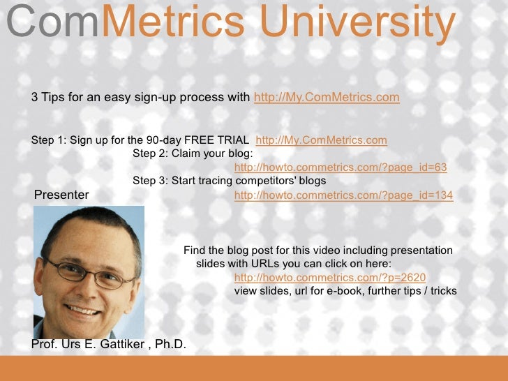 ComMetrics UniversityComMetrics 3 Tips for an easy sign-up process with http://My.ComMetrics.com Step 1: Sign up for the 9...