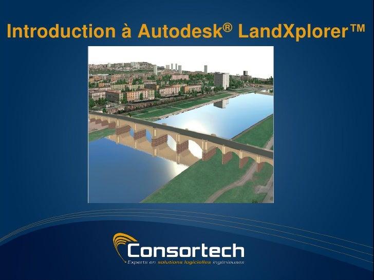 Introduction à Autodesk® LandXplorer™