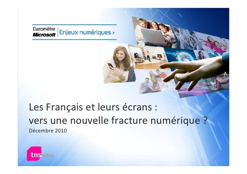 LesFrançaisetleursécrans:versunenouvellefracturenumérique?Décembre2010