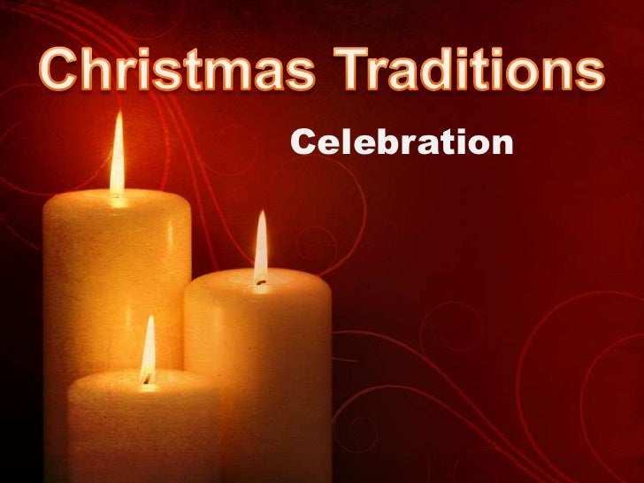 Christmas Traditions<br />Celebration<br />