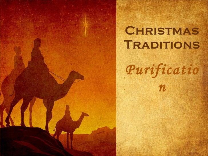 2010.12.5 christmas traditions -purification