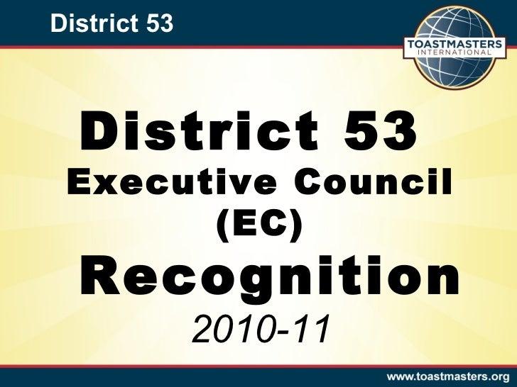 District 53 District 53  Executive Council (EC)  Recognition 2010-11