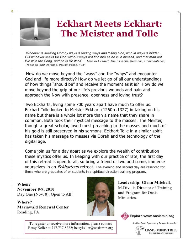 Eckhart Meets Eckhart:                            The Meister and Tolle       Whoever is seeking God by ways is finding wa...