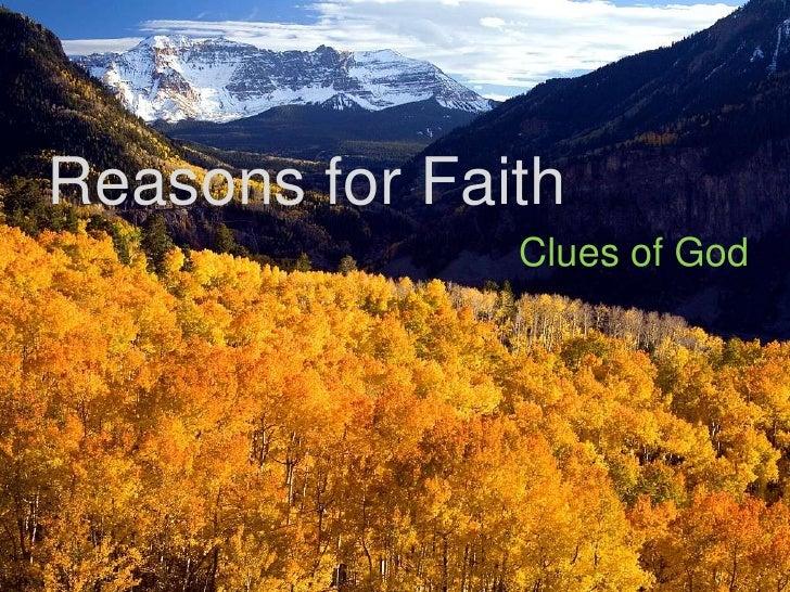 Reasons for Faith<br />Clues of God<br />