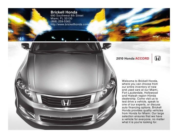 Brickell Honda 690 Southwest 8th Street Miami, FL 33130 (888) 259-5362. http://www.brickellhonda.com/                     ...