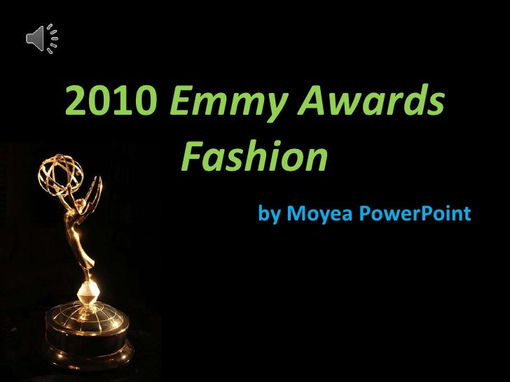 2010 Emmy Awards Fashion<br />by Moyea PowerPoint<br />