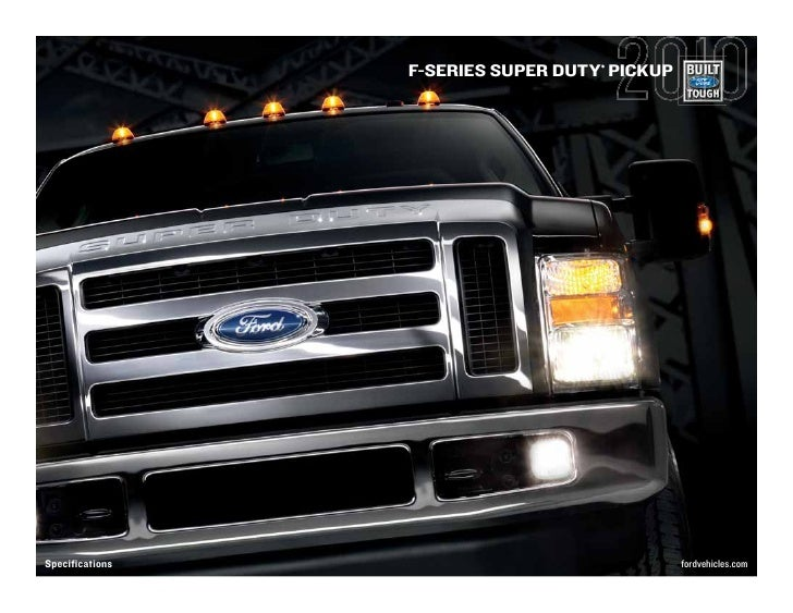2010 Ford F Series Super Duty Truck Specification Summary
