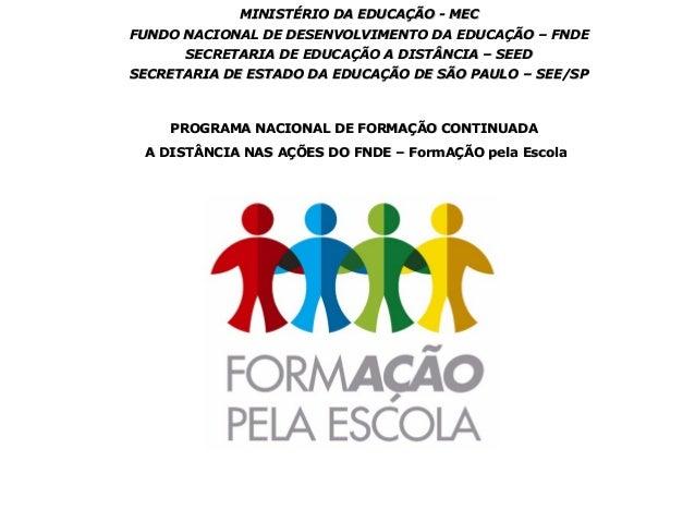 MINISTÉRIO DA EDUCAÇÃO - MECMINISTÉRIO DA EDUCAÇÃO - MEC FUNDO NACIONAL DE DESENVOLVIMENTO DA EDUCAÇÃO – FNDEFUNDO NACIONA...