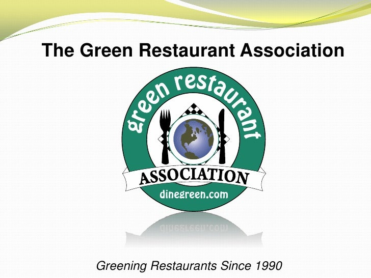 The Green Restaurant Association<br />Greening Restaurants Since 1990<br />