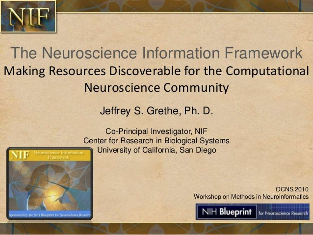 The Neuroscience Information FrameworkMaking Resources Discoverable for the ComputationalNeuroscience CommunityJeffrey S. ...