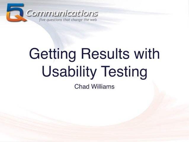 Getting Results With Usability Testing (5Q GROK Webinar Series)