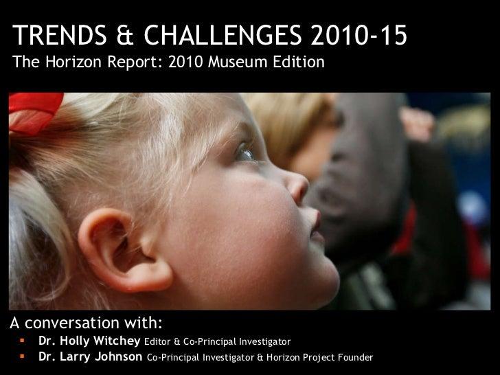 NMC Horizon Report > 2010 Museum Edition Presentation