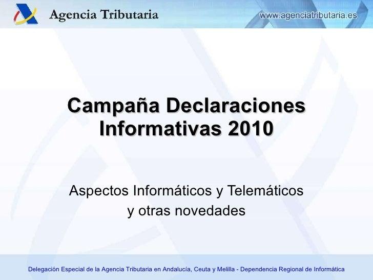 2010 Declaraciones Informativas - Cuestiones Informáticas
