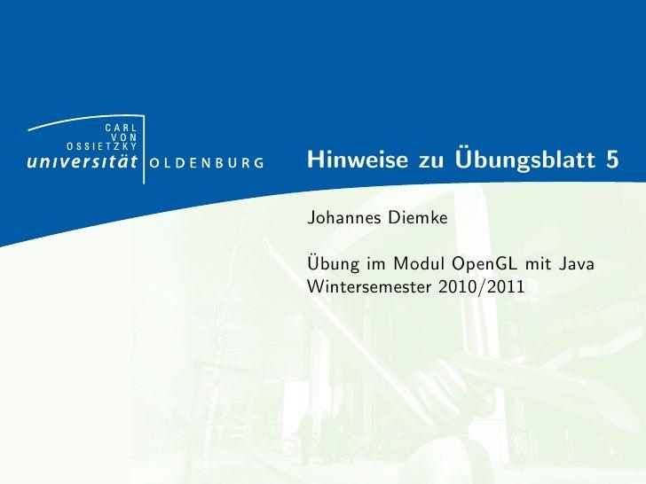 CARL      VONOSSIETZKY                        ¨            Hinweise zu Ubungsblatt 5            Johannes Diemke           ...