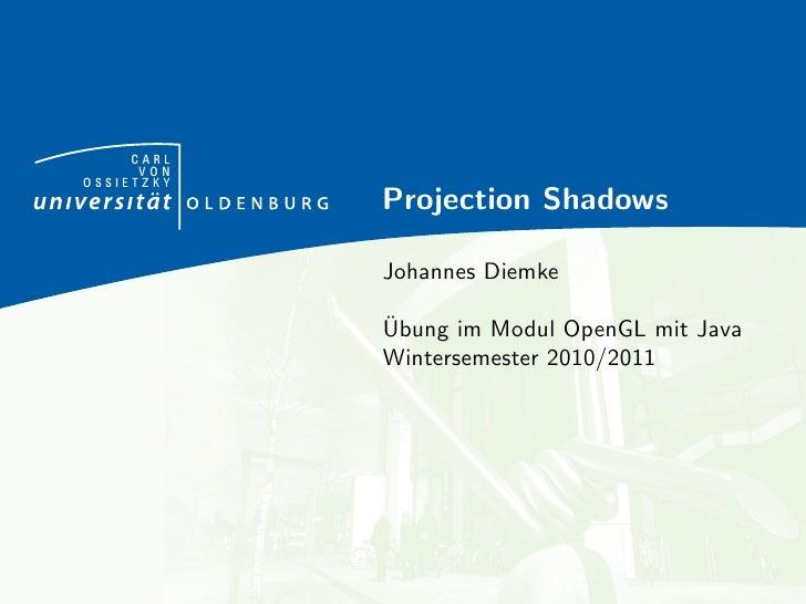 CARL      VONOSSIETZKY            Projection Shadows            Johannes Diemke            ¨            Ubung im Modul Ope...