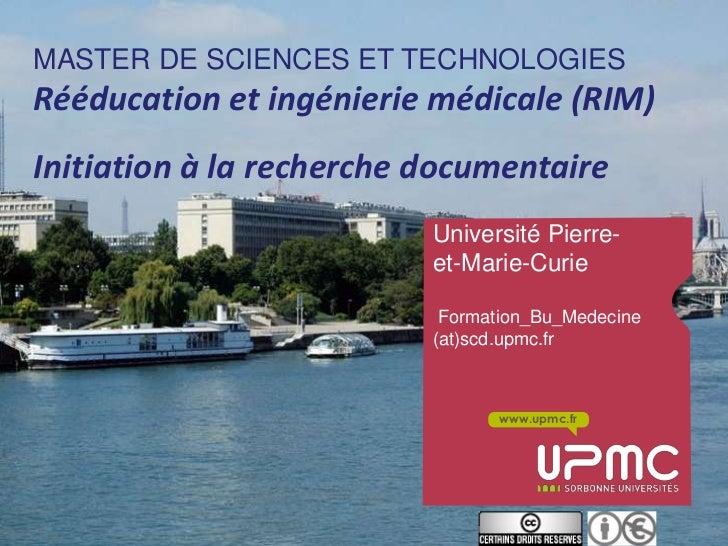 MASTER DE SCIENCES ET TECHNOLOGIESRééducation et ingénierie médicale (RIM)Initiation à la recherche documentaire          ...