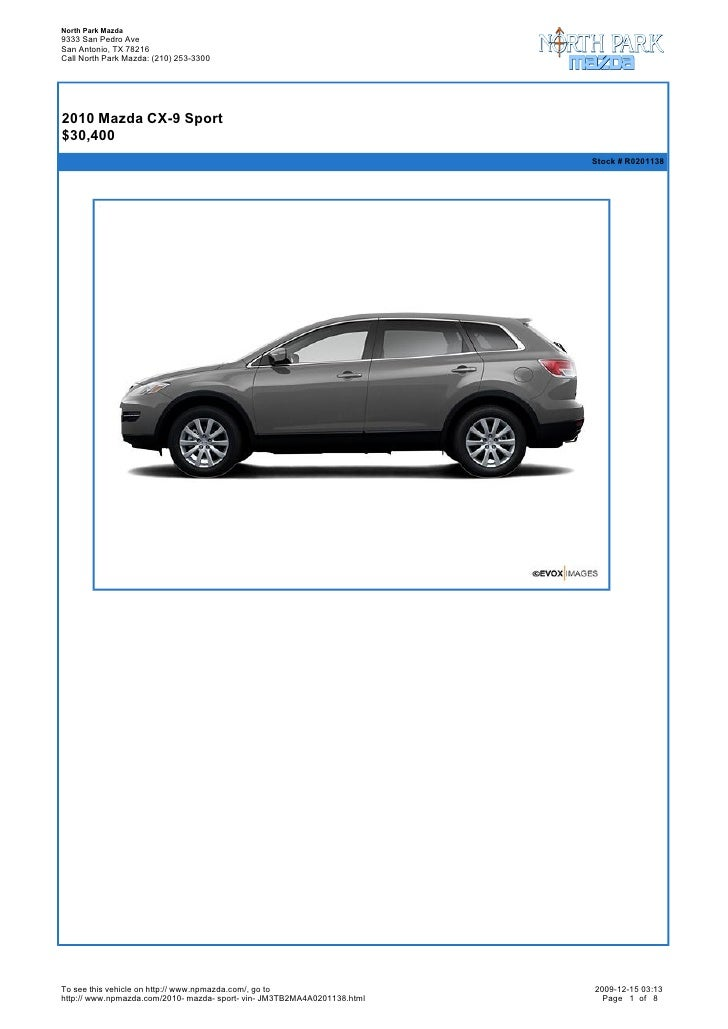 North Park Mazda 9333 San Pedro Ave San Antonio, TX 78216 Call North Park Mazda: (210) 253-3300       2010 Mazda CX-9 Spo...