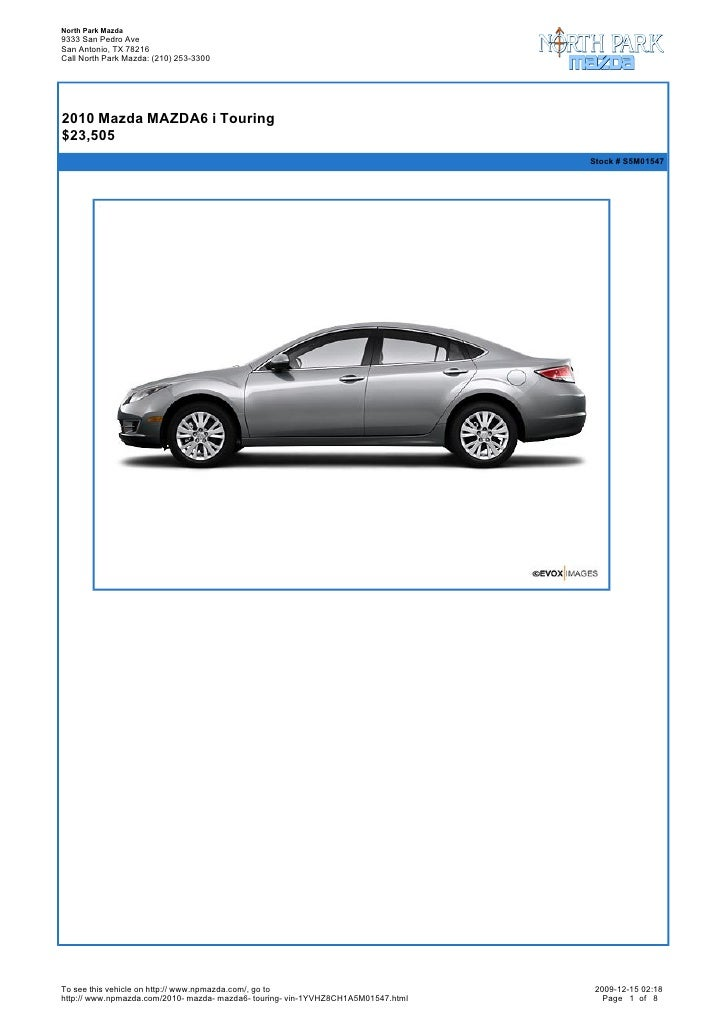 North Park Mazda 9333 San Pedro Ave San Antonio, TX 78216 Call North Park Mazda: (210) 253-3300       2010 Mazda MAZDA6 i...