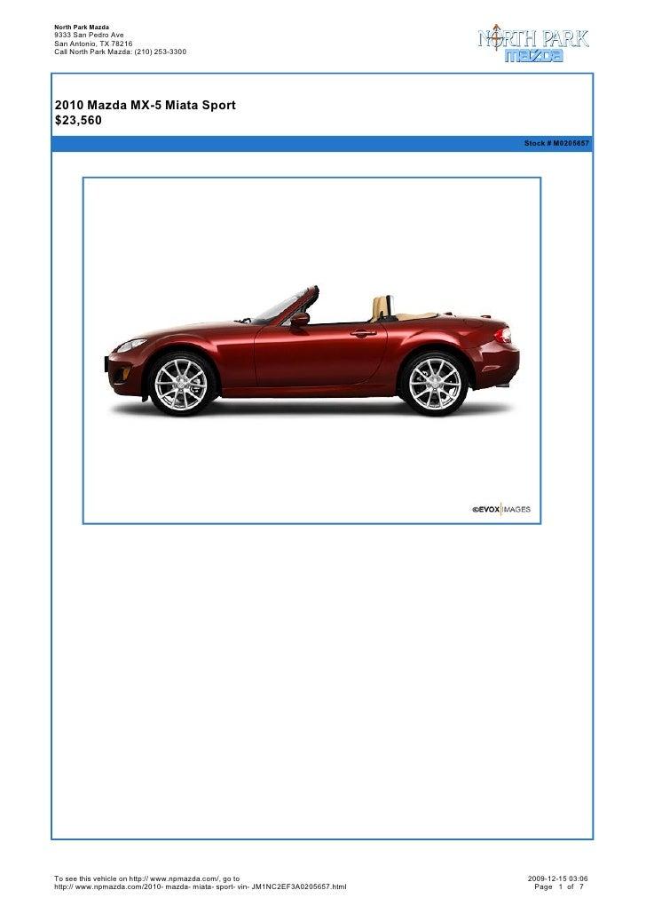 North Park Mazda 9333 San Pedro Ave San Antonio, TX 78216 Call North Park Mazda: (210) 253-3300       2010 Mazda MX-5 Mia...