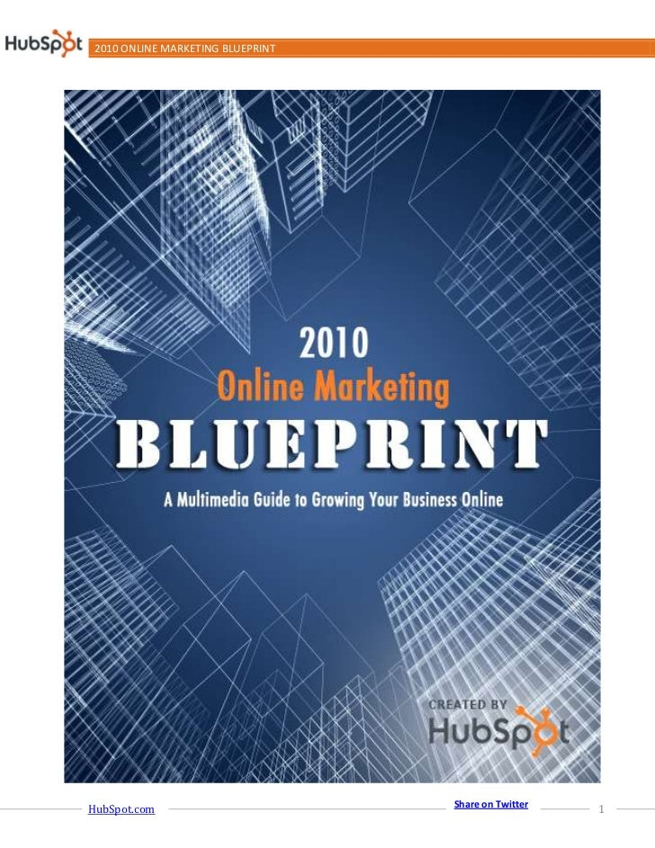 2010 ONLINE MARKETING BLUEPRINT                                        Share on Twitter HubSpot.com                       ...