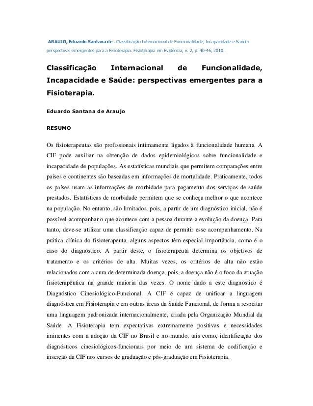 ARAUJO, Eduardo Santana de . Classificação Internacional de Funcionalidade, Incapacidade e Saúde:perspectivas emergentes p...