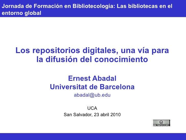 Jornada de Formación en Bibliotecología: Las bibliotecas en el entorno global Los repositorios digitales, una vía para la ...
