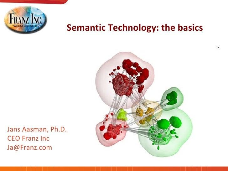 Semantic Technology: The Basics