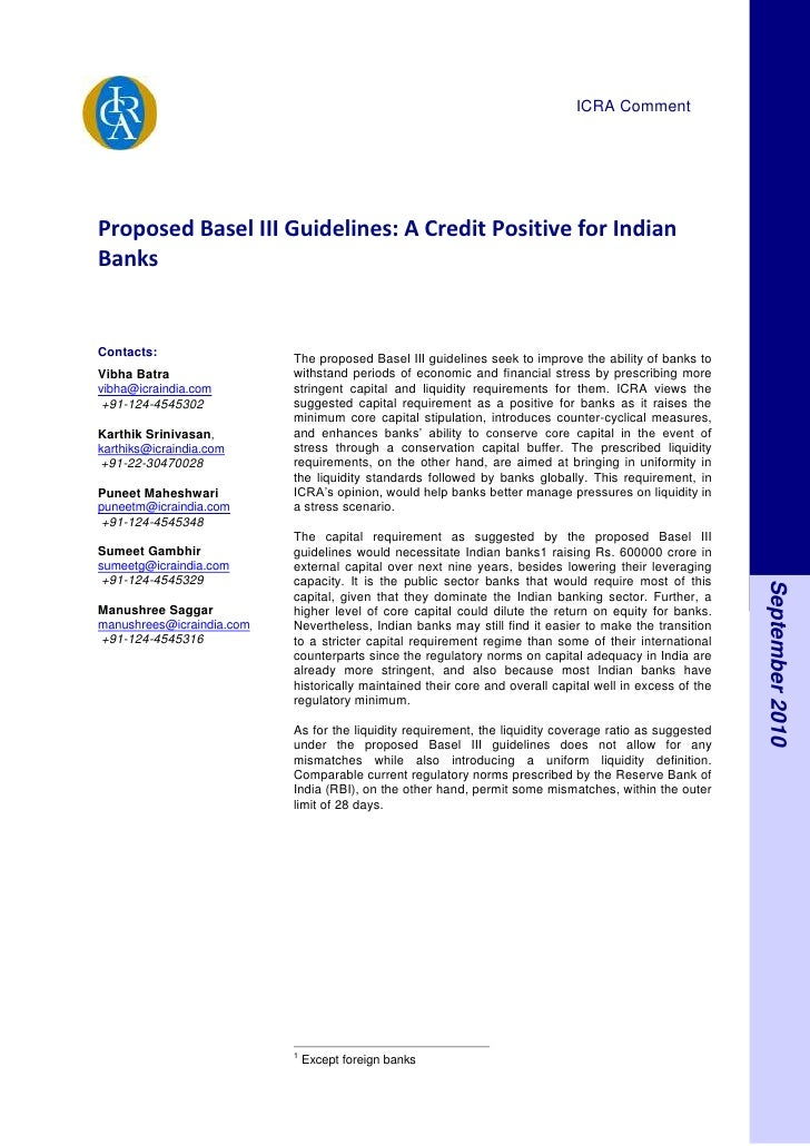 ICRA CommentProposed Basel III Guidelines: A Credit Positive for IndianBanksContacts:                           The propos...