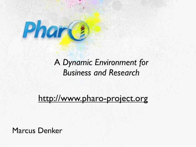 Pharo: A Dynamic Environment for Business and Research