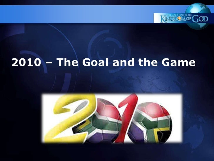 2010 – The Goal and the Game<br />