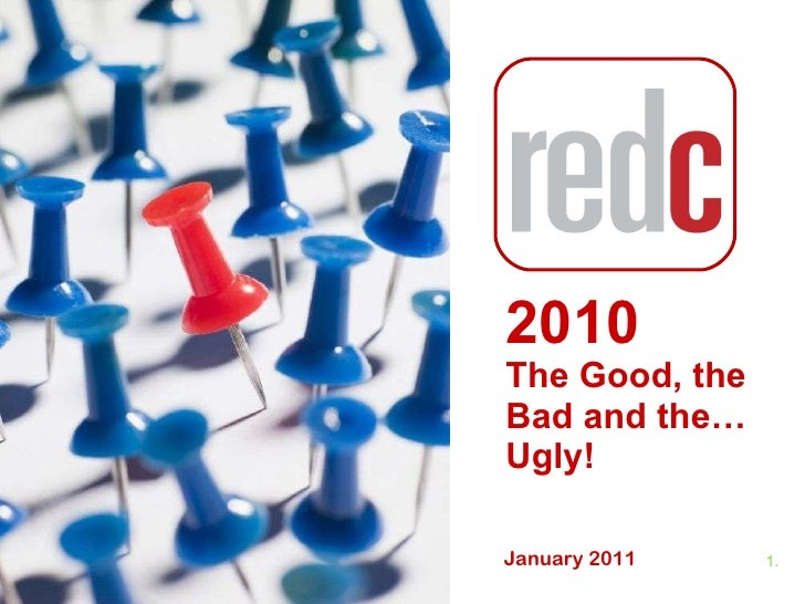 2010  The Good, the Bad and the… Ugly! January 2011