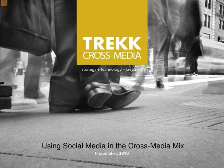 2010  Treadaway  Leadership  Forum    Using  Social  Media In The  Cross  Media  Mix