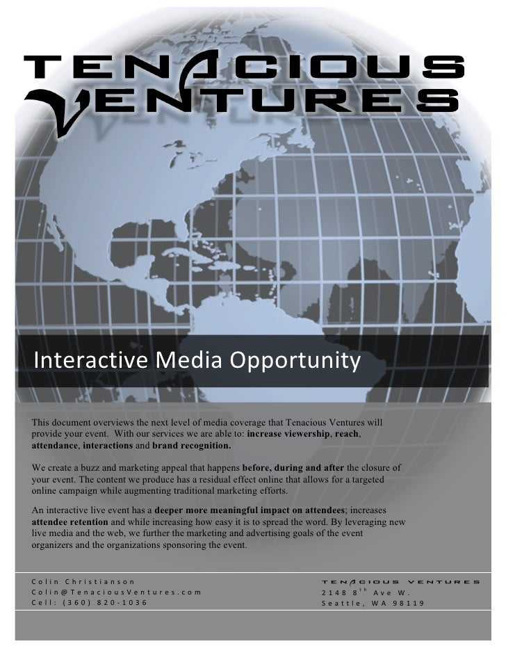 InteractiveMediaOpportunity  This document overviews the next level of media coverage that Tenacious Ventures wi...