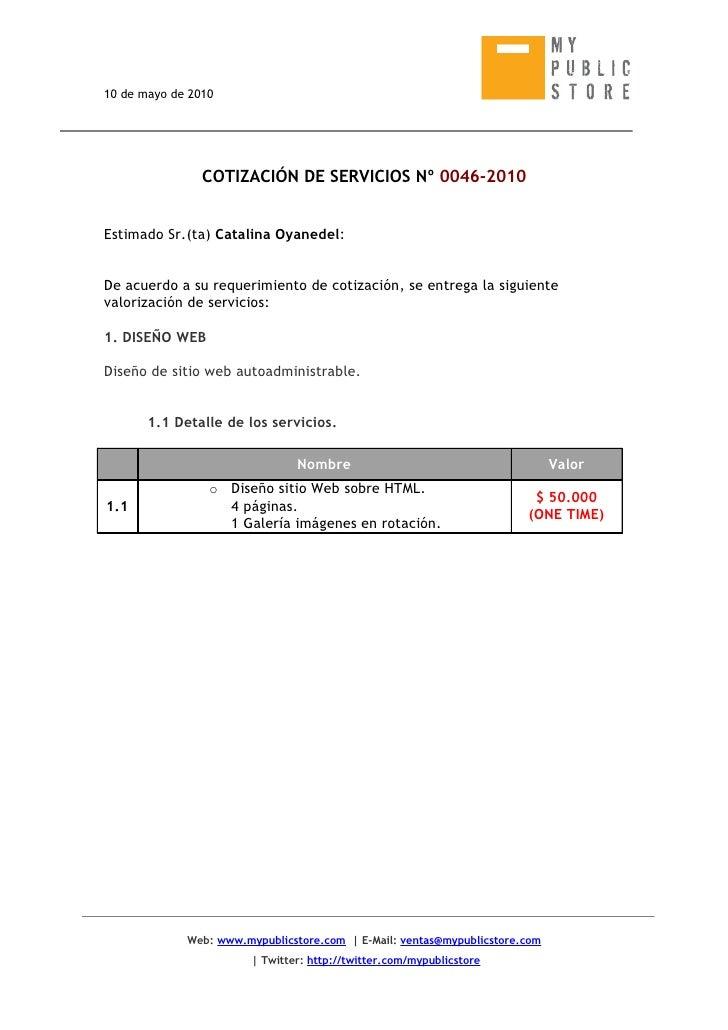 10 de mayo de 2010                     COTIZACIÓN DE SERVICIOS Nº 0046-2010   Estimado Sr.(ta) Catalina Oyanedel:   De acu...