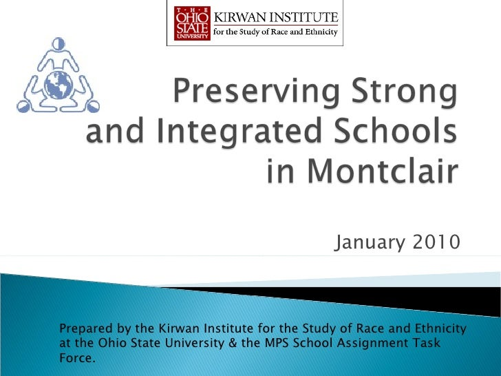 January 2010 Prepared by the Kirwan Institute for the Study of Race and Ethnicity at the Ohio State University & the MPS S...