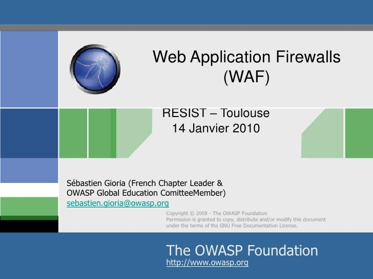 RESIST – Toulouse<br />14 Janvier 2010<br />Web Application Firewalls (WAF)<br />Sébastien Gioria (French Chapter Leader &...