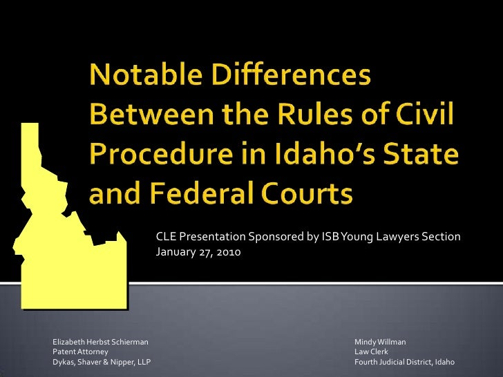 Notable Differences Between the Rules of Civil Procedure in Idaho's State and Federal Courts<br />CLE Presentation Sponsor...