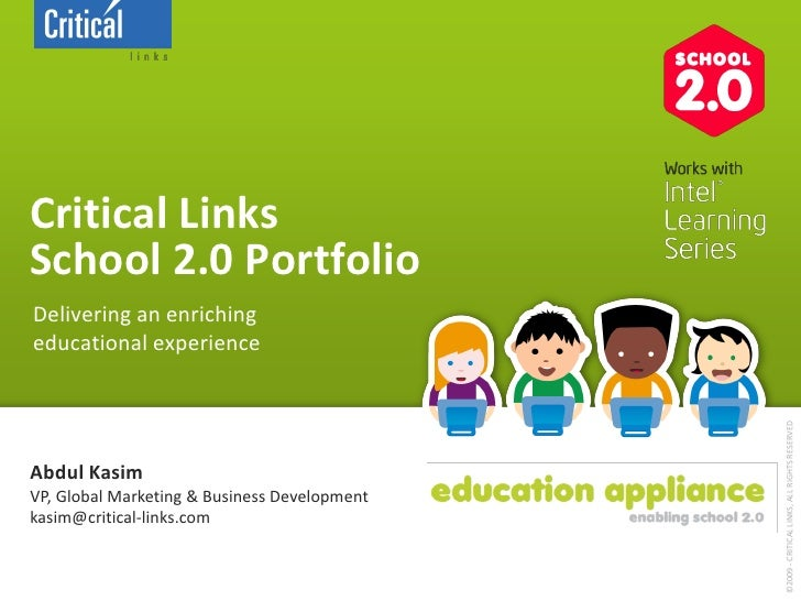 Critical Links School 2.0 Portfolio Delivering an enriching educational experience                                        ...