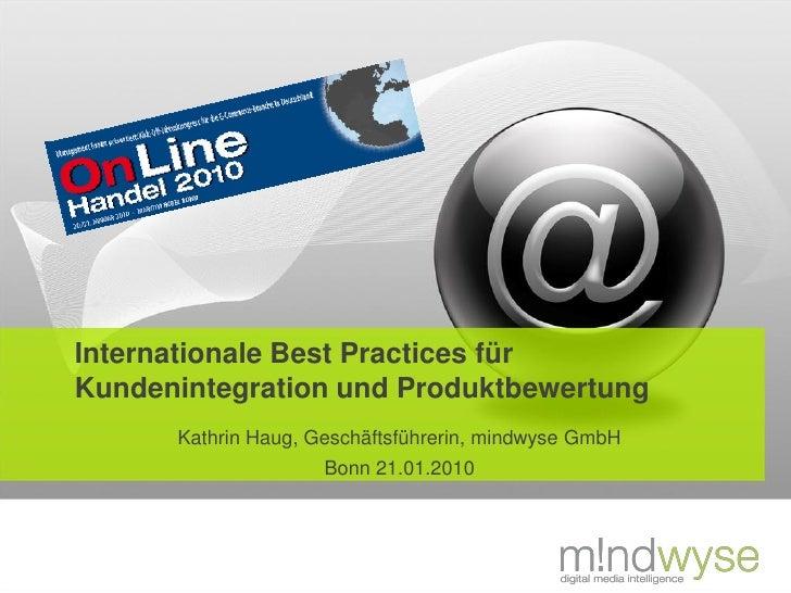 Internationale Best Practices für Kundenintegration und Produktbewertung       Kathrin Haug, Geschäftsführerin, mindwyse G...