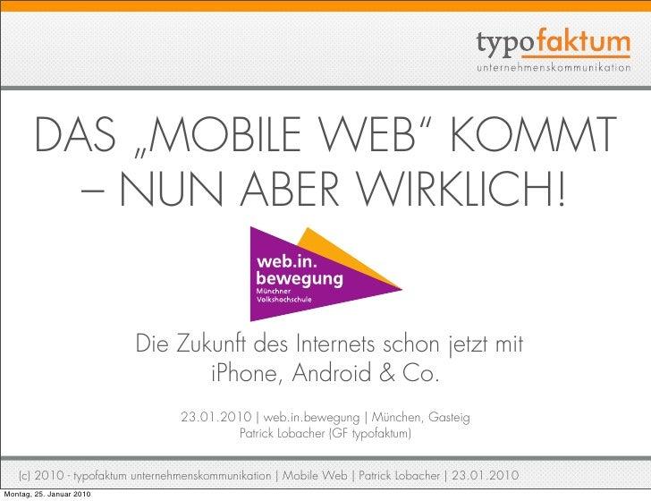 """DAS """"MOBILE WEB"""" KOMMT          – NUN ABER WIRKLICH!                             Die Zukunft des Internets schon jetzt mit..."""
