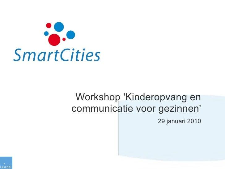 Workshop 'Kinderopvang en communicatie voor gezinnen' 29 januari 2010