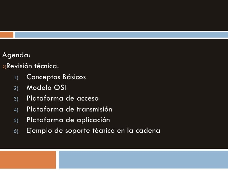 <ul><li>Agenda: </li></ul><ul><li>Revisión técnica. </li></ul><ul><ul><li>Conceptos Básicos </li></ul></ul><ul><ul><li>Mod...