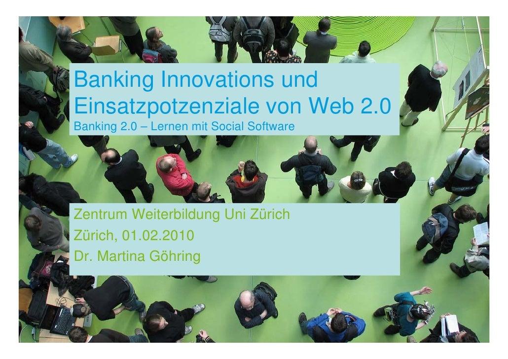 Banking Innovations und Einsatzpotzenziale von Web 2.0 Banking 2.0 – Lernen mit Social Software     Zentrum Weiterbildung ...