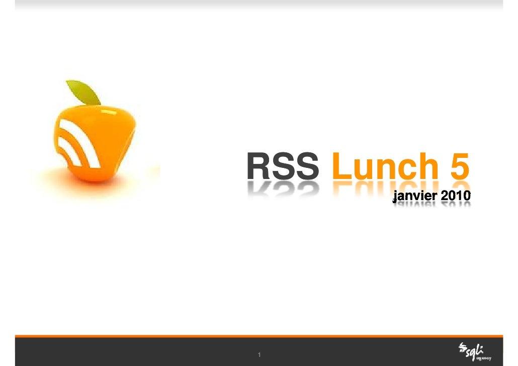 RSS Lunch 5        janvier 2010     1