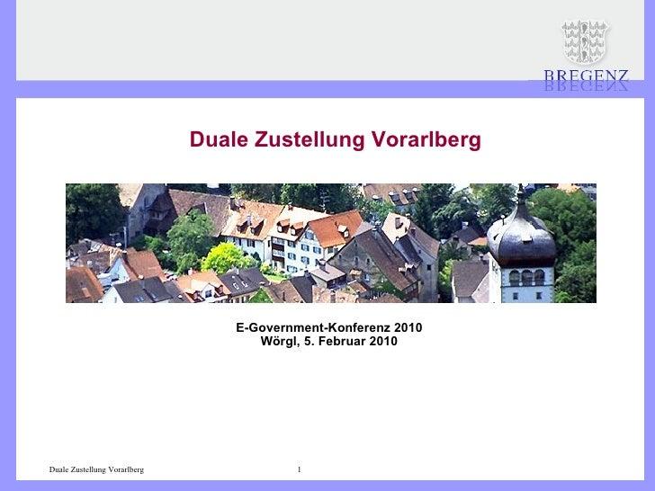 Duale Zustellung Vorarlberg E-Government-Konferenz 2010 Wörgl, 5. Februar 2010